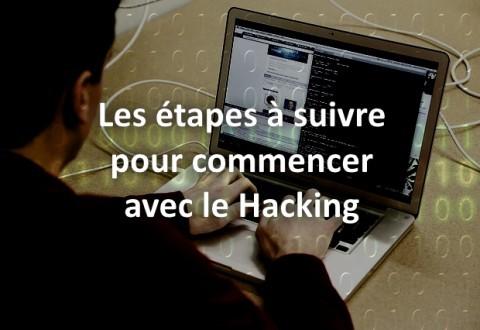 Les étapes à suivre pour commencer avec le Hacking