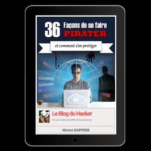 Guide 36 Façons de se faire Pirater et comment s'en Protéger