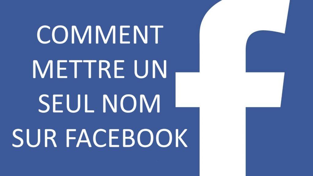 mettre un seul nom sur facebook