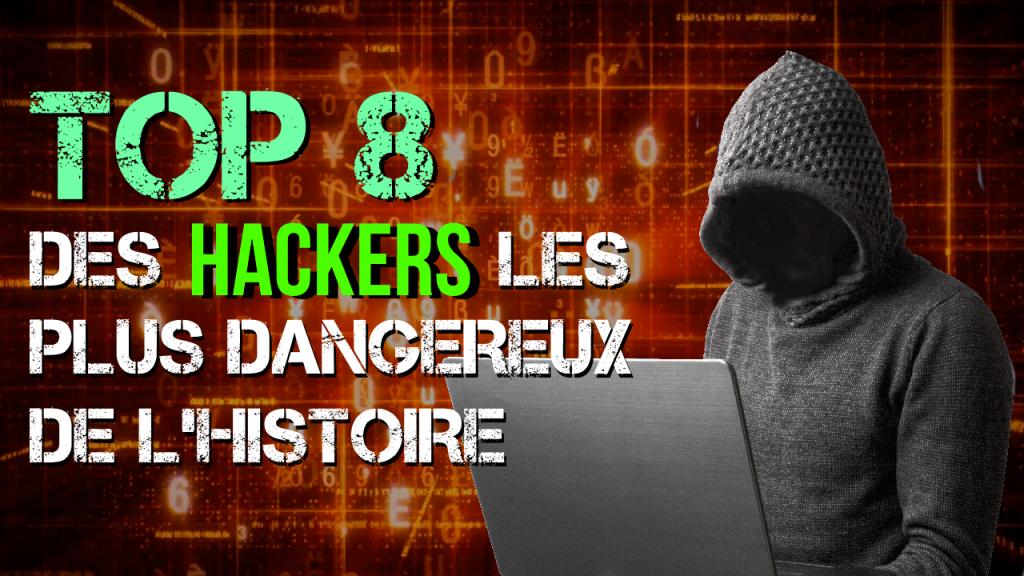 top 8 des hackers les plus dangereux