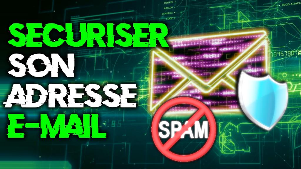sécuriser son e-mail contre les spams